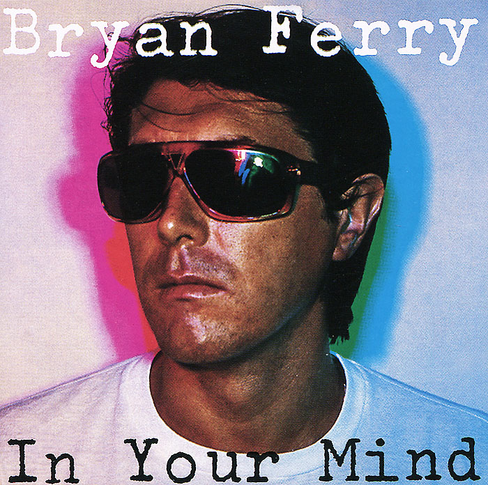 Ferry Bryan In Your Mind