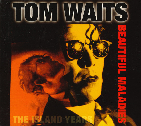 Waits Tom Beautiful Maladies:  The Island