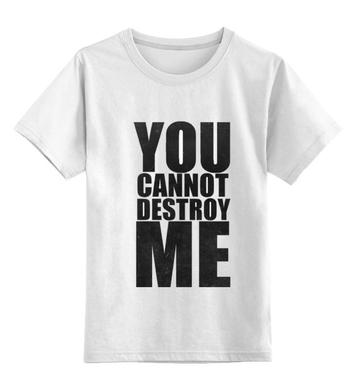 Детская футболка Printio You cannot destroy me цв.белый р.164 0000000794868 по цене 790