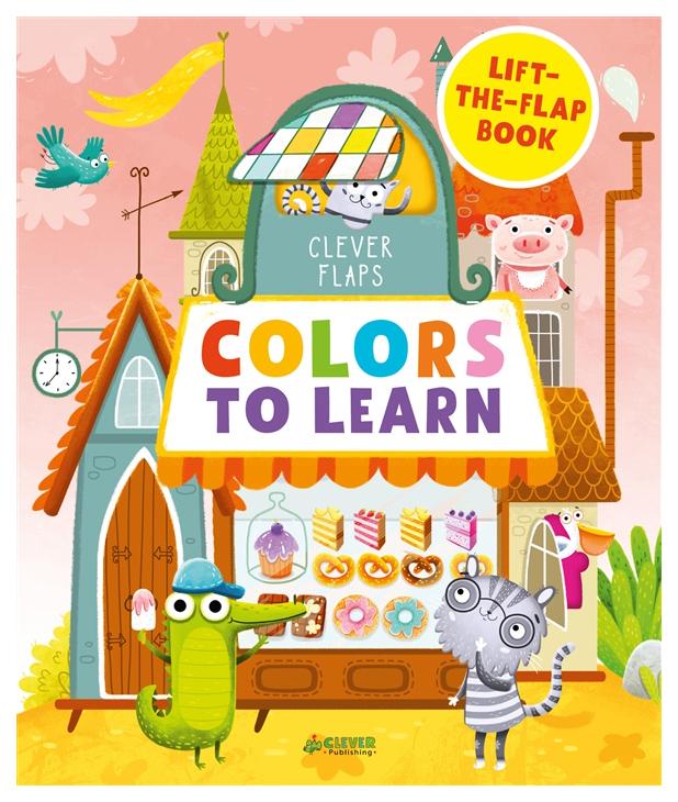 Книга Clever English Books. Colors To Learn. Учим цвета. Книжка с клапанами