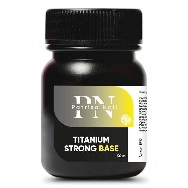 База Patrisa Nail Titanium Strong Base,