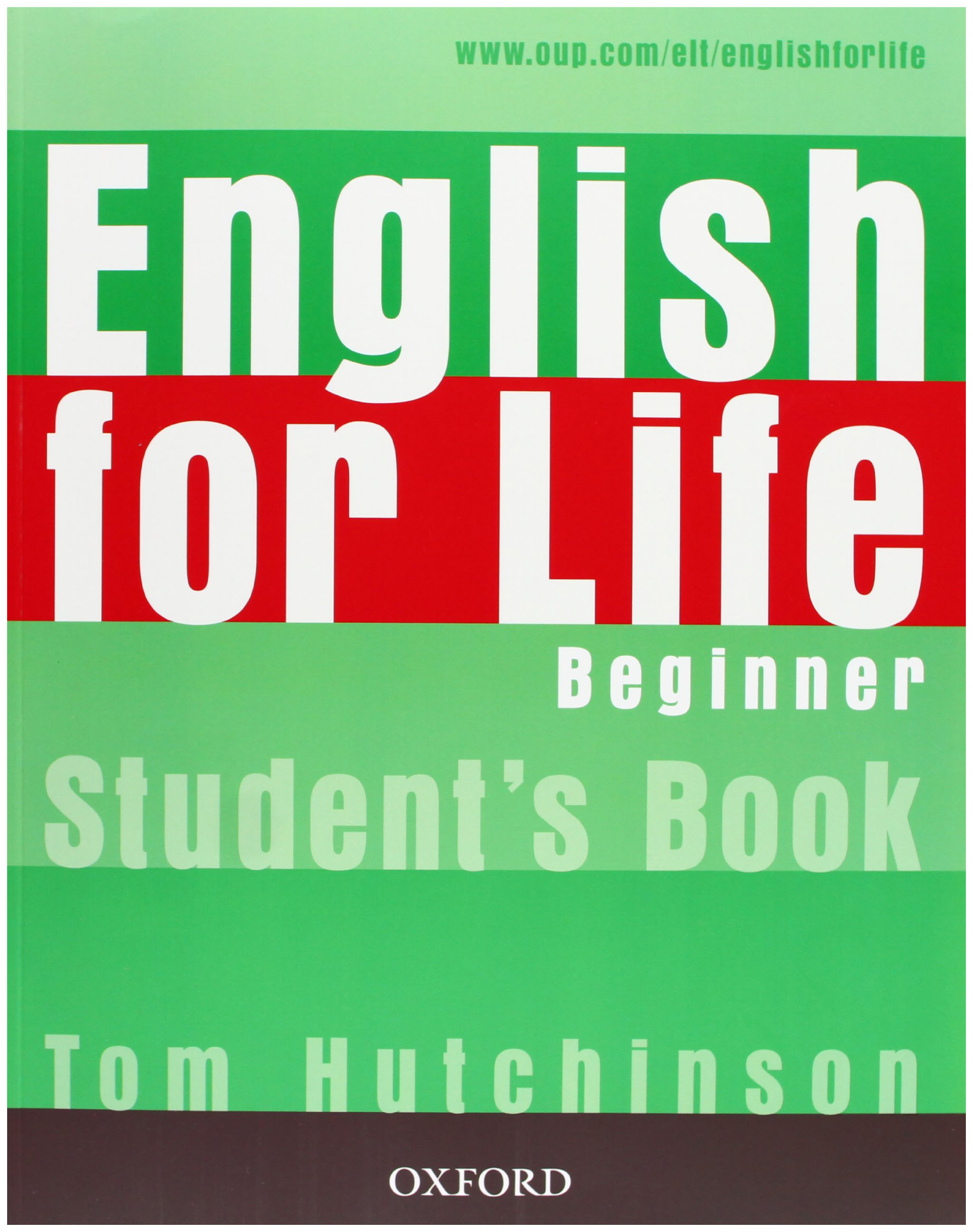 English for Life Beginner: Student\'s Book: General English Four-skills Course for Adults