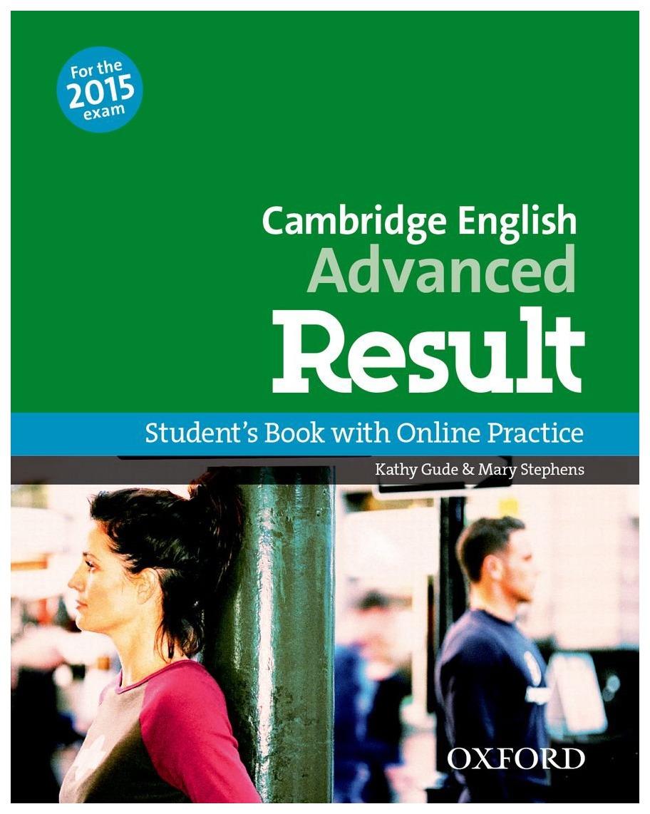 Cambridge English: Advanced Result: Student\'s Book and Online Practice Pack
