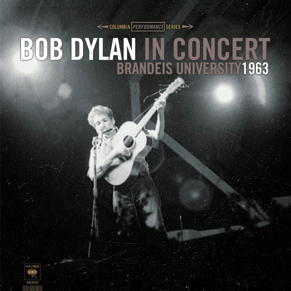 Виниловая пластинка Bob Dylan In Concert - Brandeis University 1963 (LP)