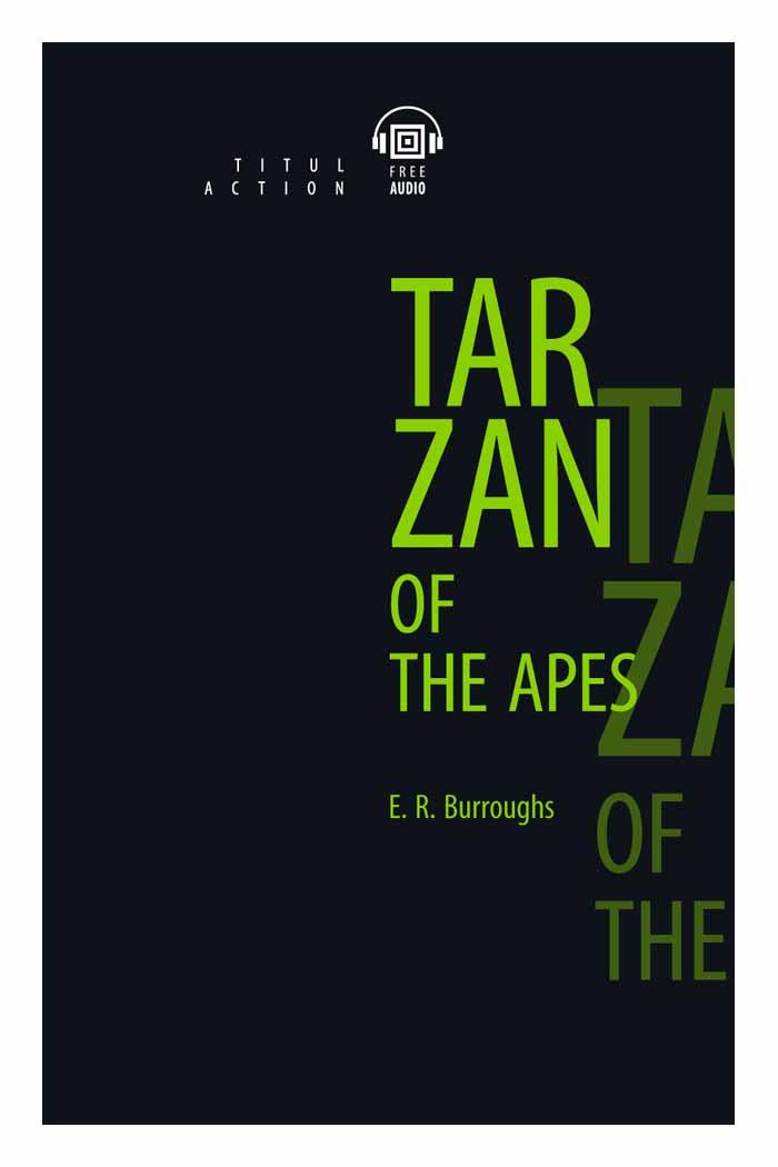 Купить Тарзан – приемыш Обезьян. Tarzan Of The Apes., Титул, Детская художественная литература