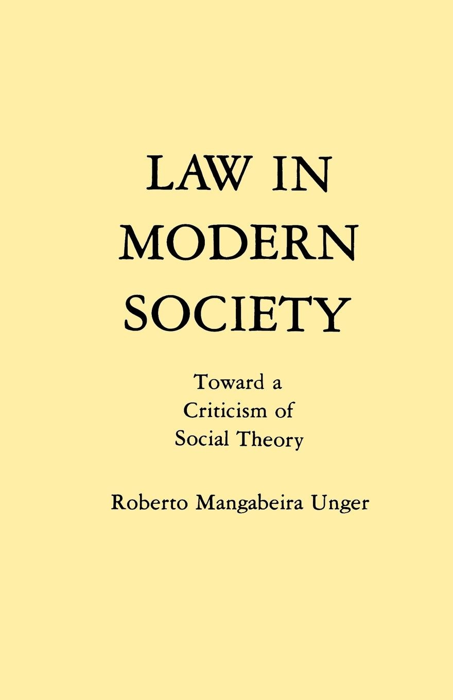 Law in Modern Society, Toward a Criticism of Social Theory