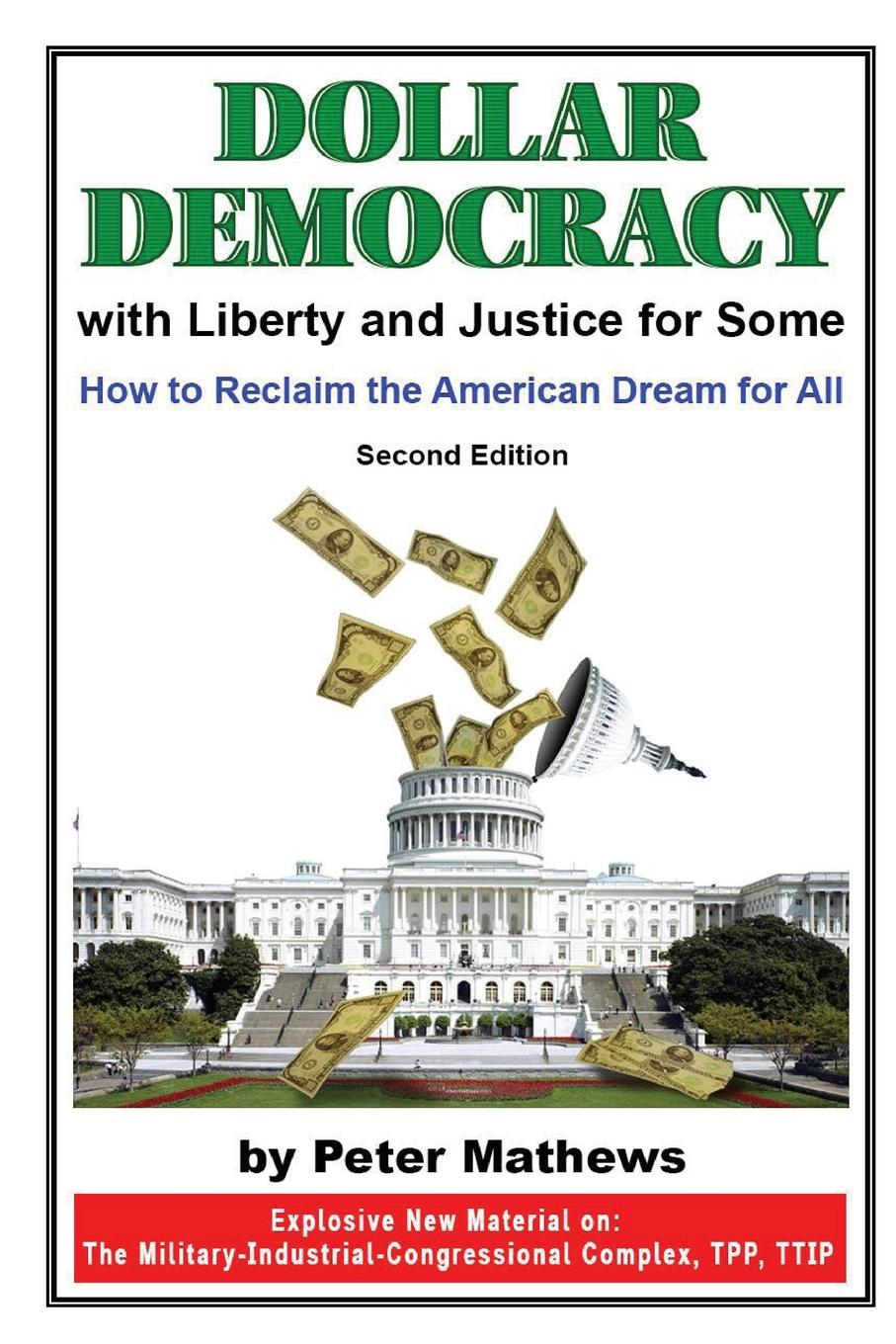 Dollar Democracy, With Liberty And Justice For Some; How To Reclaim The American Drea... фото