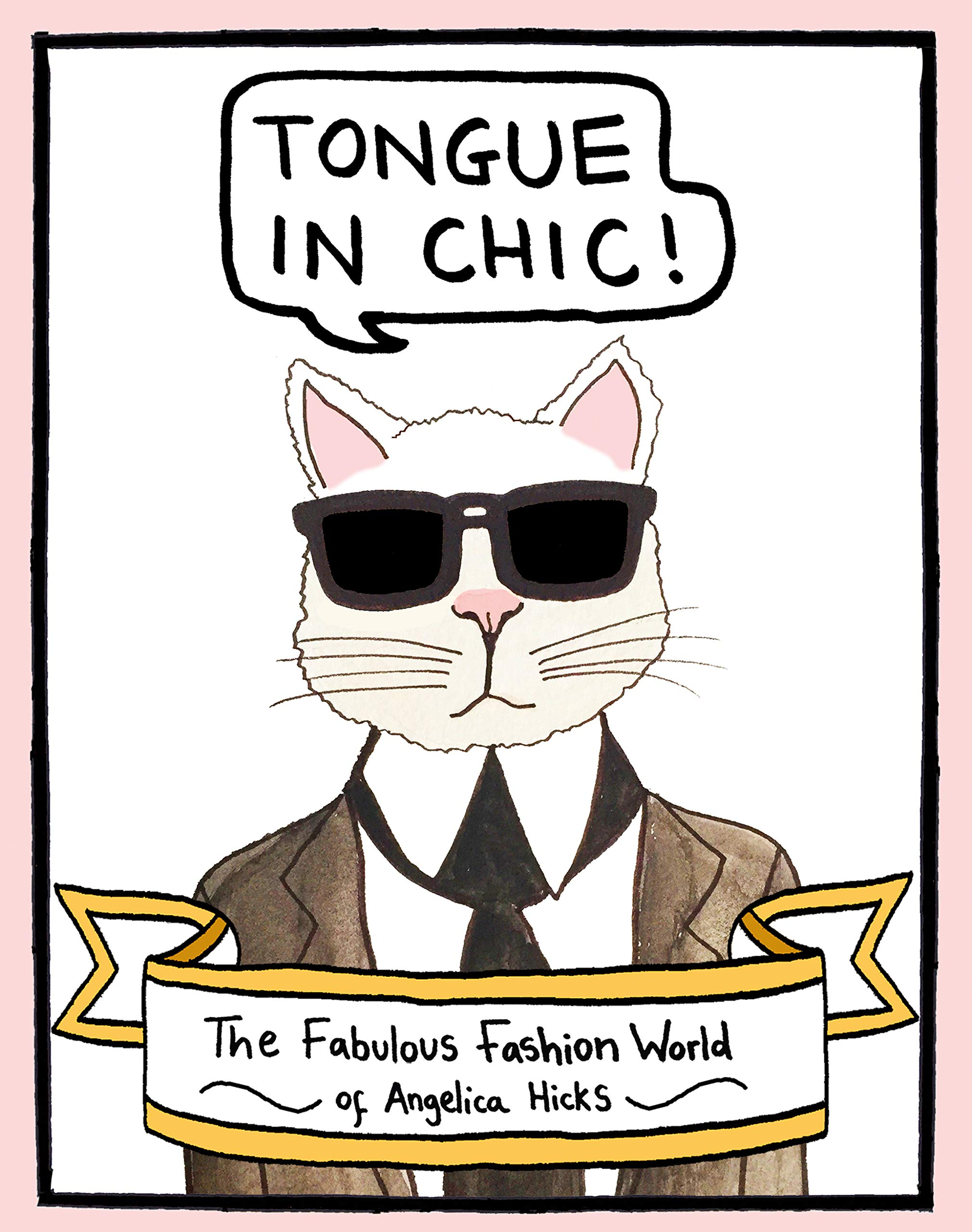Книга Tongue in Chic! The Fabulous Fashion World of Angelica Hicks