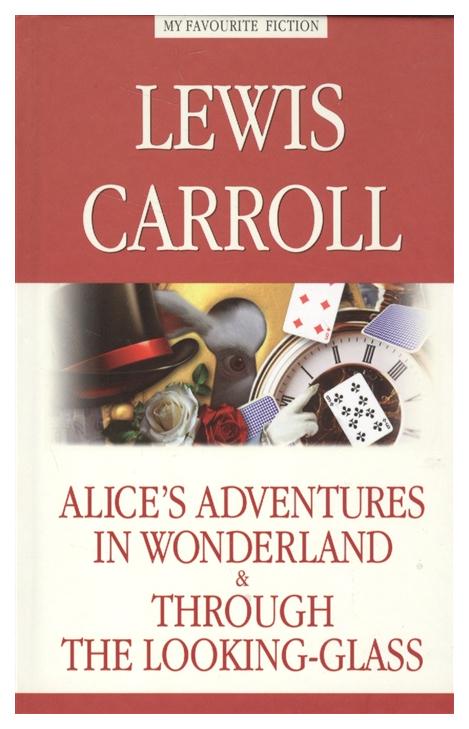 Купить Alice'S Adventures In Wonderland, Through The Looking-Glas = Алиса В Стране Чудес, Ал..., Антология, Детские фэнтези и фантастика