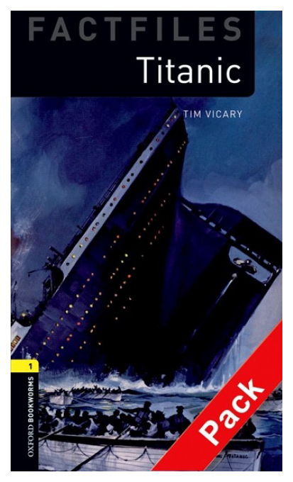Oxford Bookworms Library Factfiles: Stage 1: Titanic (+ Audio CD)