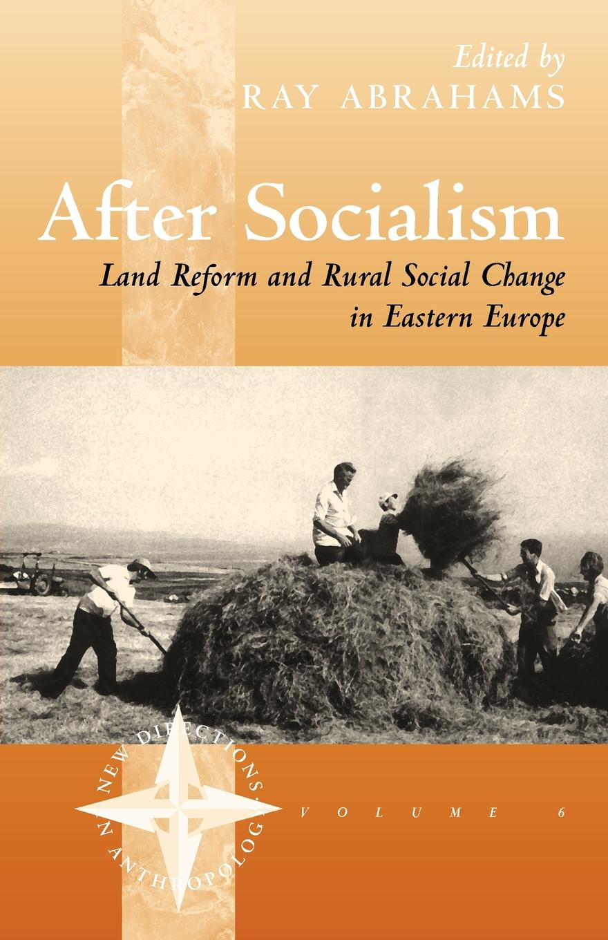 After Socialism, Land Reform and Social Change in Eastern Europe