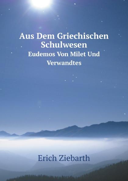 Aus Dem Griechischen Schulwesen, Eudemos Von Milet Und Verwandtes
