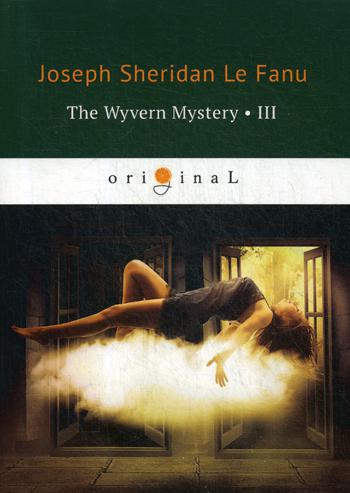 The Wyvern Mystery Iii