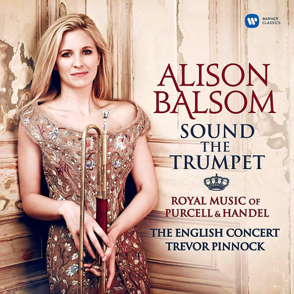 Alison Balsom, Trevor Pinnock Sound The Trumpet