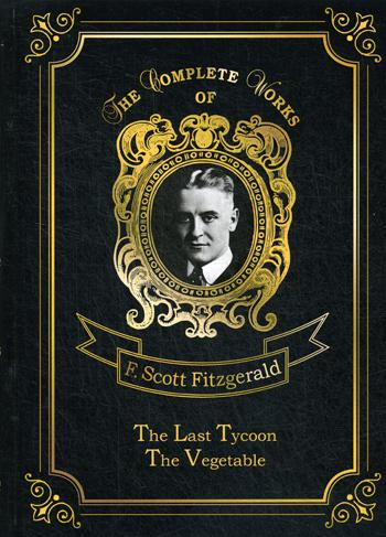 The Last Tycoon #and# The Vegetable