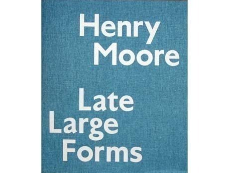 Книга Henry Moore, Late Large Forms
