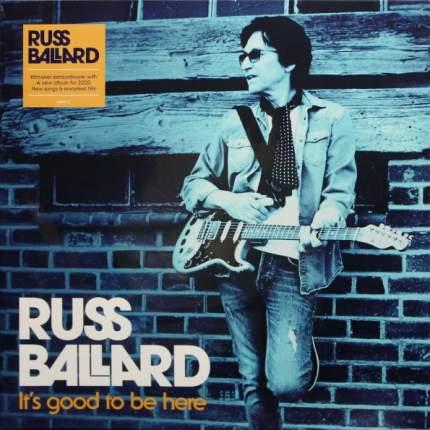 Виниловая пластинка Russ Ballard It's Good To Be Here (LP)
