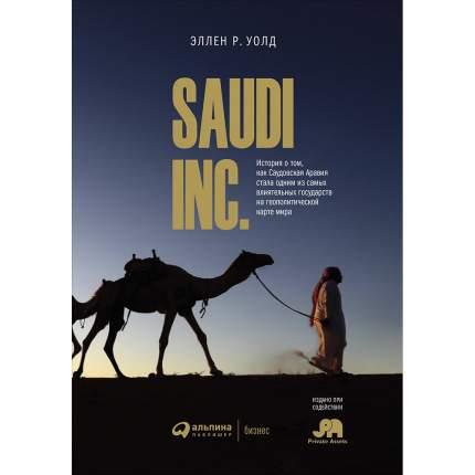 SAUDI INC. История о том, как Саудовская Аравия стала одним из самых влиятельных госуда...