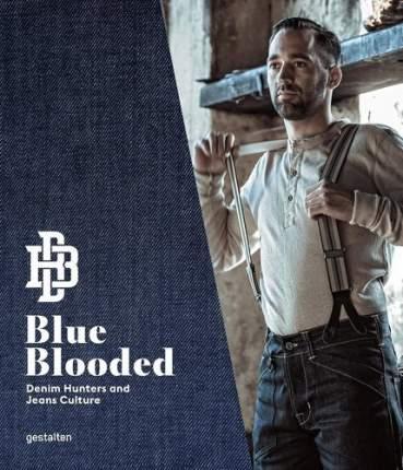 Книга Blue Blooded, Denim Hunters and Jeans Culture