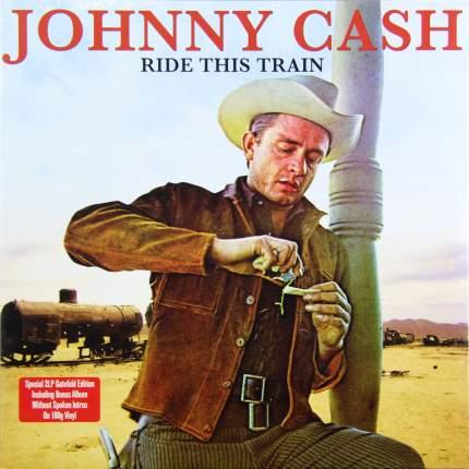 Виниловая пластинка Johnny Cash RIDE THIS TRAIN (180 Gram/Remastered/W570)