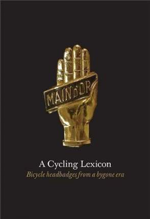 A Cycling Lexicon, Bicycle Headbadges from a Bygone Era