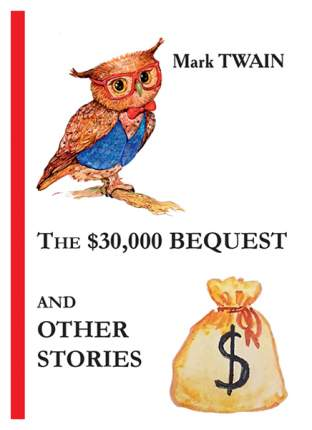 The $30, 000 Bequest And Other Stories
