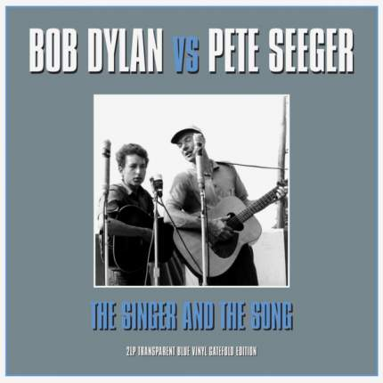 """Виниловая пластинка Bob Dylan Vs Pete Seeger """"The Singer And The Song"""" (2LP)"""