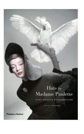 Hats by Madame Paulette, Paris Milliner Extraordinaire