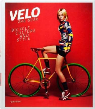 Книга Velo - 2nd Gear, Bicycle Culture and Style