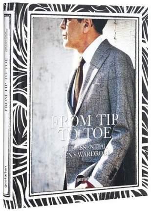 Книга From Tip to Toe, The Essential Men's Wardrobe