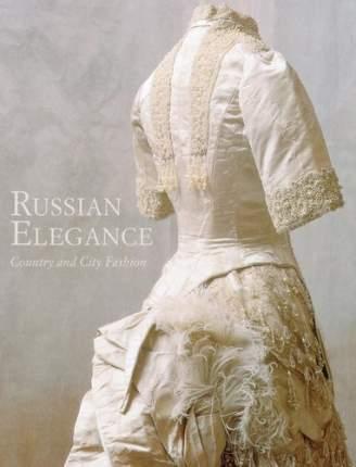 Книга Russian Elegance: Country and City Fashion