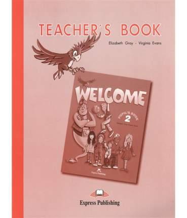 Welcome 2. Teacher'S Book. Beginner. книга для Учителя