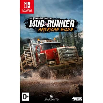 Игра для Nintendo Switch Spintires: MudRunner American Wilds