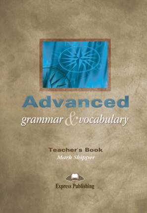 Advanced Grammar & Vocabulary. Teacher'S Book. Proficiency. книга для Учителя