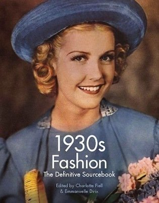 Fiell C, 1930s Fashion, The Definitive Sourcebook