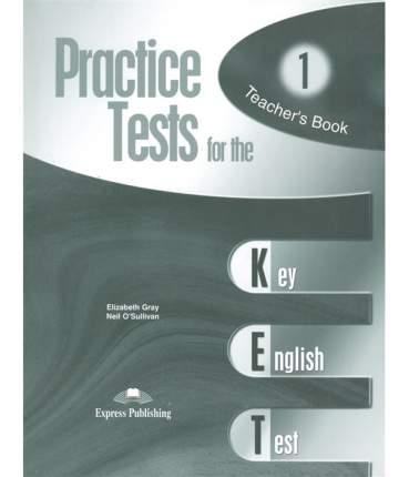 Practice Tests For The Ket. Teacher'S Book. (Overprinted). (Revised). книга для Учителя