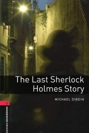 Последняя История о Шерлоке Холмсе The Last Sherlock Holmes Story
