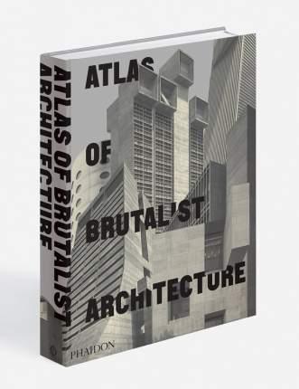 Книга Atlas of Brutalist Architecture