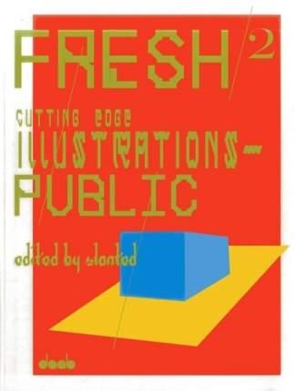 Книга Fresh 2, Cutting Edge Illustrations Public