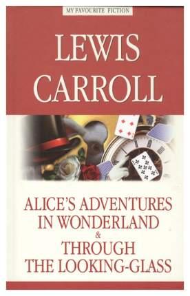 Alice'S Adventures In Wonderland, Through The Looking-Glas = Алиса В Стране Чудес, Ал...