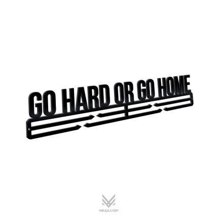 Медаллер Go Hard Or Go Home черный