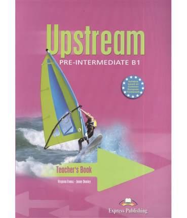 Upstream. B1. Pre-Intermediate. Teacher'S Book. (Interleaved). книга для Учителя