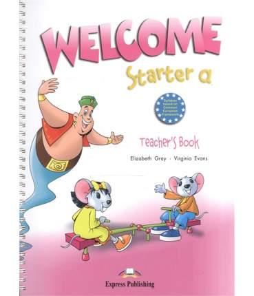 Welcome Starter A. Teacher'S Book. (With Posters). Beginner. книга для Учителя