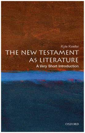 The New Testament as Literature. A Very Short Introduction