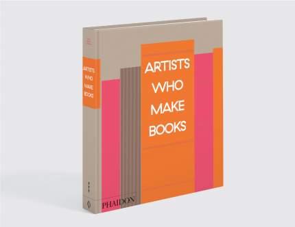 Книга Artists Who Make Books