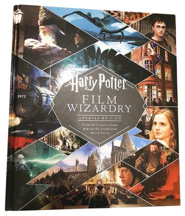 Harry Potter Film Wizardry. From the Creative Team Behind the Celebrated Movie Series