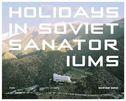 Книга Holidays in Soviet Sanatoriums