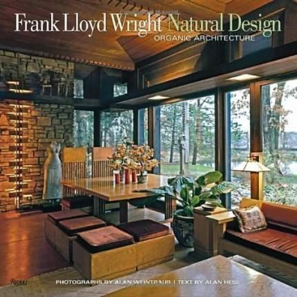 Книга Frank Lloyd Wright Natural Design, Organic Architecture