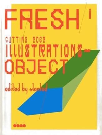 Книга Fresh 1, Cutting Edge Illustrations Object