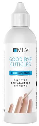 """Средство для удаления кутикулы MILV """"GOOD BYE CUTICLES с АНА кислотами"""" 100 мл"""